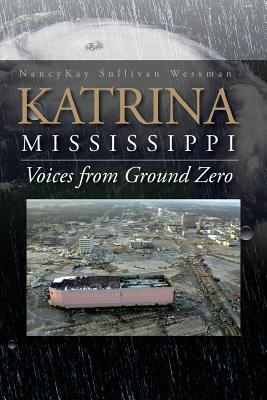 Katrina, Mississippi: Voices from Ground Zero Cover Image