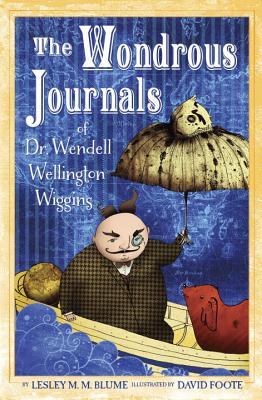 The Wondrous Journals of Dr. Wendell Wellington Wiggins Cover