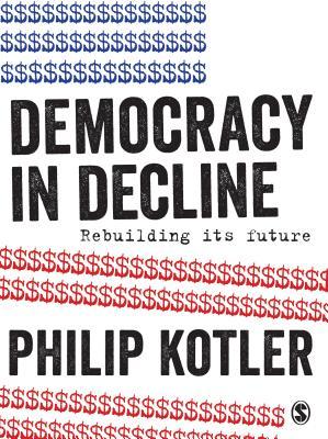 Democracy in Decline: Rebuilding Its Future Cover Image