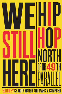 We Still Here: Hip Hop North of the 49th Parallel Cover Image