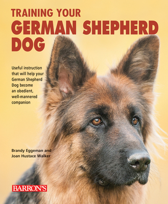 Training Your German Shepherd Dog (Training Your Dog) Cover Image