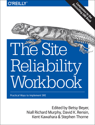 The Site Reliability Workbook: Practical Ways to Implement SRE Cover Image