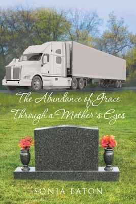 The Abundance of Grace Through a Mother's Eyes Cover Image