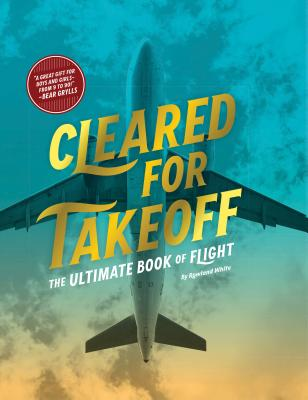Cleared for Takeoff: The Ultimate Book of Flight Cover Image