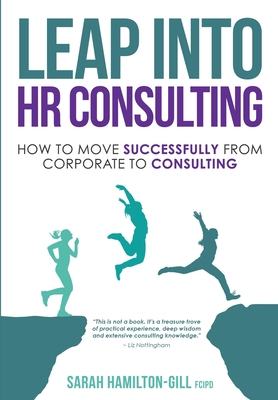 Leap into HR Consulting: How to move successfully from Corporate to HR Consulting Cover Image