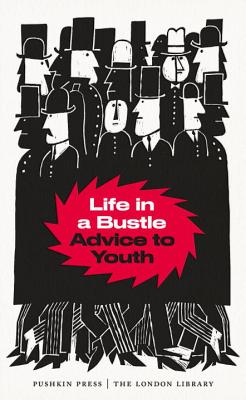 Life in a Bustle: Advice to Youth (The London Library #4) Cover Image
