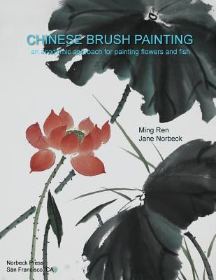 Chinese Brush Painting: An Academic Approach for Painting Flowers and Fish Cover Image