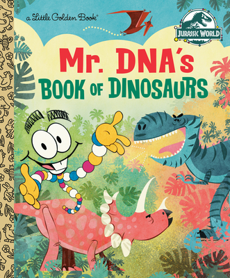 Mr. DNA's Book of Dinosaurs (Jurassic World) (Little Golden Book) Cover Image