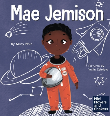 Mae Jemison: A Kid's Book About Reaching Your Dreams Cover Image