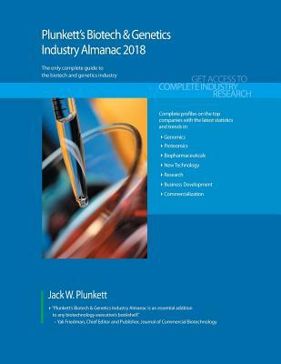Plunkett's Biotech & Genetics Industry Almanac 2018: Biotech, Pharmaceuticals, Drugs, Diagnostics & Genetics Industry Market Research, Statistics, Tre Cover Image
