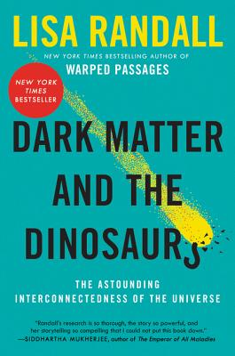 Dark Matter and the Dinosaurs: The Astounding Interconnectedness of the Universe Cover Image