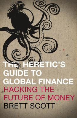 The Heretic's Guide to Global Finance Cover