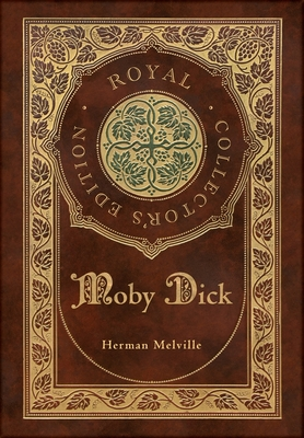 Moby Dick (Royal Collector's Edition) (Case Laminate Hardcover with Jacket) Cover Image