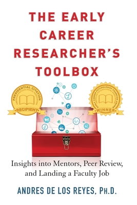 The Early Career Researcher's Toolbox: Insights Into Mentors, Peer Review, and Landing a Faculty Job Cover Image