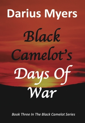 Black Camelot's Days Of War (Book #3) Cover Image