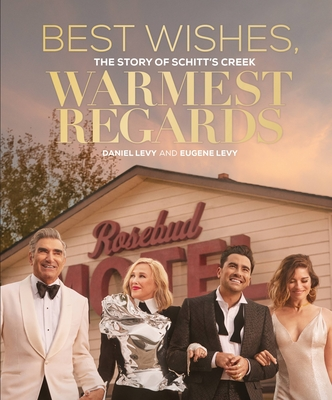 Best Wishes, Warmest Regards: The Story of Schitt's Creek Cover Image