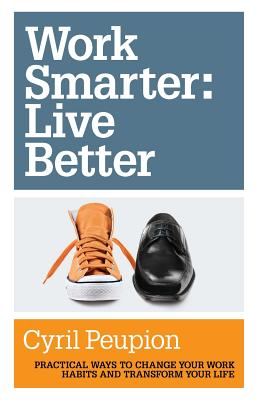 Work Smarter: Live Better Cover Image
