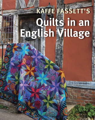 Kaffe Fassett's Quilts in an English Village Cover Image