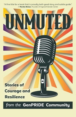 Unmuted: Stories of Courage and Resilience from the GenPRIDE Community Cover Image