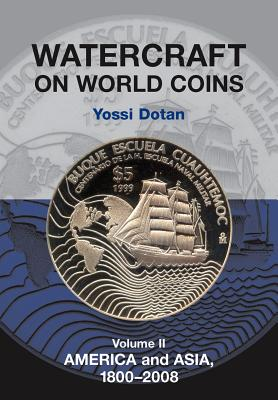 Watercraft on World Coins, Volume II: America and Asia, 1800-2008 Cover Image