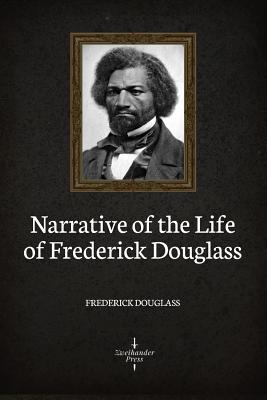 Narrative of the Life of Frederick Douglass (Illustrated) Cover Image