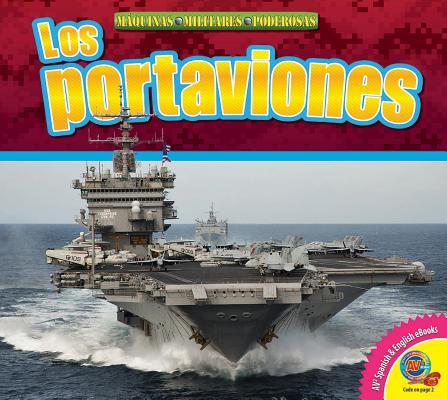 Los Portaviones (Aircraft Carriers) (Maquinas Militares Poderosas (Mighty Military Machines)) Cover Image