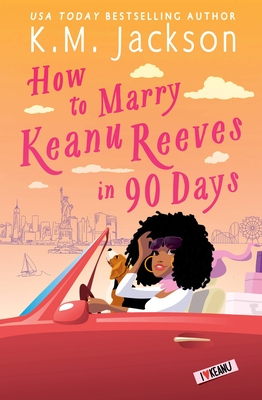 How to Marry Keanu Reeves in 90 Days Cover Image