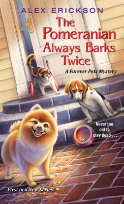 The Pomeranian Always Barks Twice (A Furever Pets Mystery #1) Cover Image