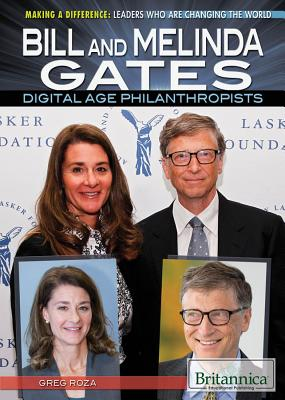 Bill and Melinda Gates: Digital Age Philanthropists (Making a Difference: Leaders Who Are Changing the World) Cover Image