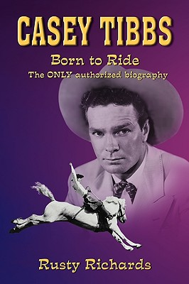 Casey Tibbs - Born to Ride Cover Image