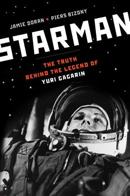 Starman: The Truth Behind the Legend of Yuri Gagarin Cover Image