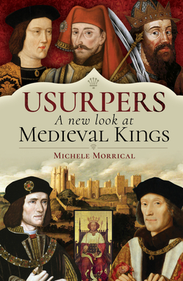 Usurpers, a New Look at Medieval Kings Cover Image