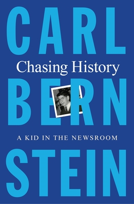 Chasing History: A Kid in the Newsroom Cover Image