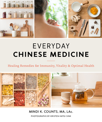 Everyday Chinese Medicine: Healing Remedies for Immunity, Vitality, and Optimal Health Cover Image