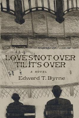 Love's Not Over 'til It's Over Cover Image