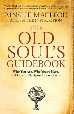 The Old Soul's Guidebook: Who You Are, Why You're Here, & How to Navigate Life on Earth Cover Image