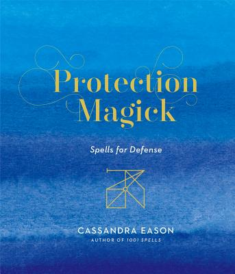 Protection Magick: Spells for Defense Cover Image