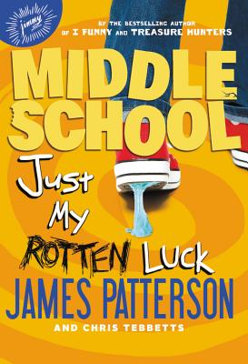 Just My Rotten Luck Lib/E (Middle School #7) Cover Image