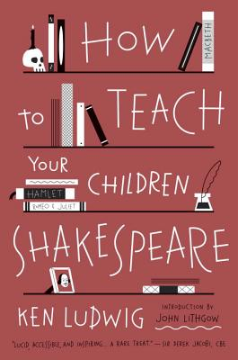 How to Teach Your Children Shakespeare Cover Image