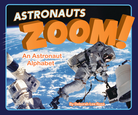 Astronauts Zoom!: An Astronaut Alphabet Cover Image