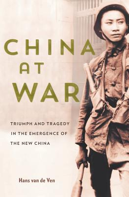 China at War: Triumph and Tragedy in the Emergence of the New China Cover Image