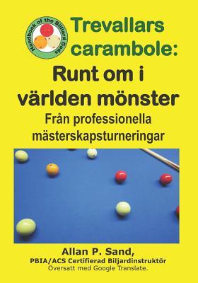Trevallars Carambola - Runt Om I Världen Mönster: Från Professionella Mästerskapsturneringar Cover Image
