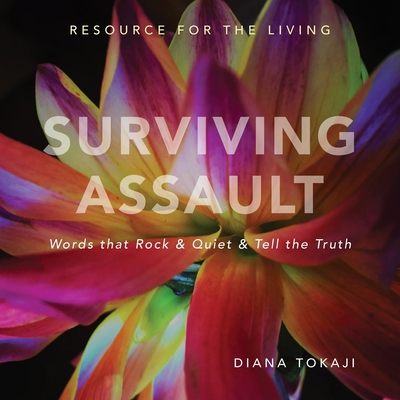 Surviving Assault: Words that Rock & Quiet & Tell the Truth - Resource for the Living Cover Image
