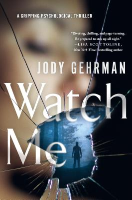 Watch Me: A Gripping Psychological Thriller Cover Image