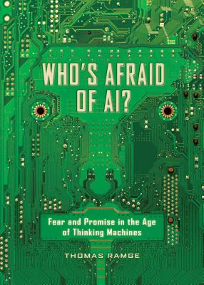 Who's Afraid of AI?: Fear and Promise in the Age of Thinking Machines Cover Image