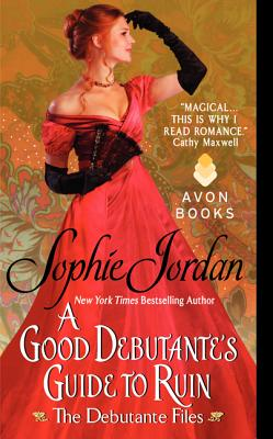 A Good Debutante's Guide to Ruin: The Debutante Files Cover Image