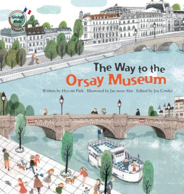 The Way to the Orsay Museum: France (Global Kids Storybooks) Cover Image