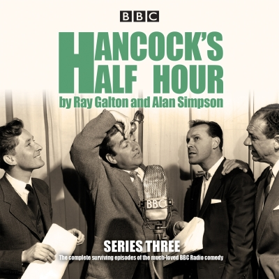 Hancock's Half Hour: Series 3: Ten Episodes of the Classic BBC Radio Comedy Series Cover Image