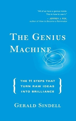The Genius Machine: The 11 Steps That Turn Raw Ideas Into Brilliance Cover Image