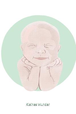 Kleines Wunder: Babytagebuch Erinnerungen Schwangerschaft 100 Seiten punktraster Cover Image
